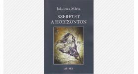 Jakubecz Márta: Szeretet a horizonton