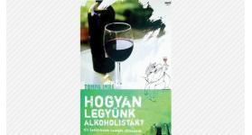 Tompa Imre: Hogyan legyünk alkoholisták?